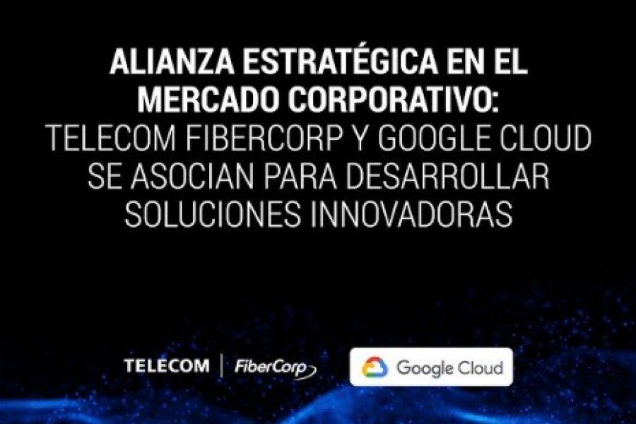 Telecom Fibercorp y Google Cloud se asocian para desarrollar soluciones innovadoras
