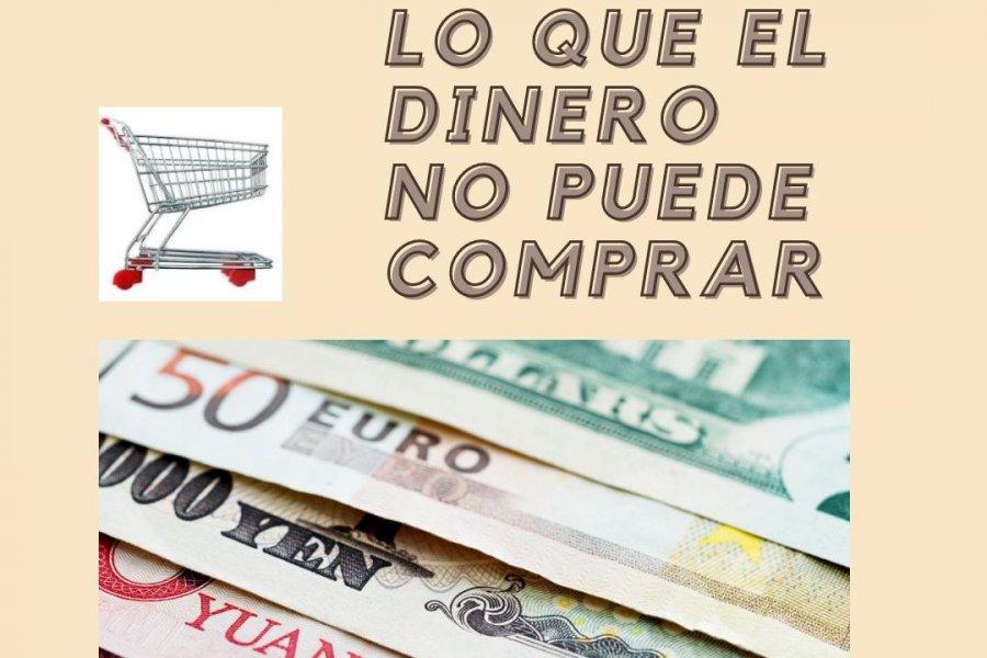 Lo que el dinero no puede comprar