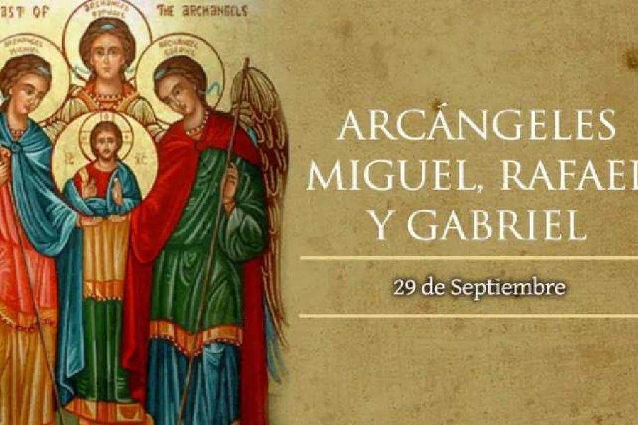 Hoy miércoles es la fiesta de los Santos Arcángeles Miguel, Rafael y Gabriel